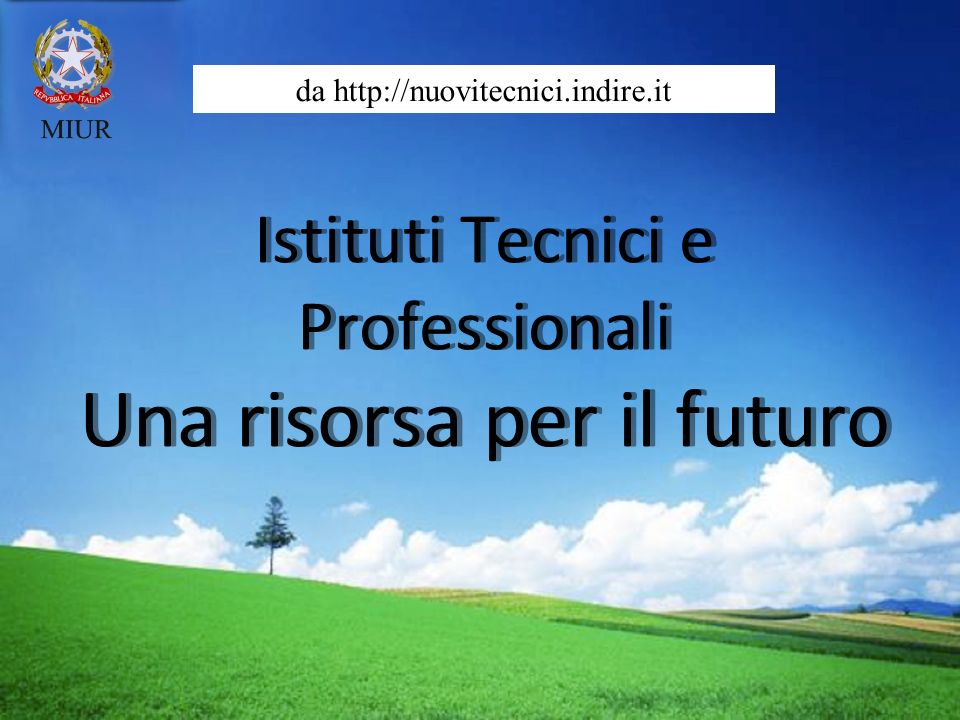 Istituti Tecnici e Professionali Una risorsa per il futuro da http://nuovitecnici.indire.it