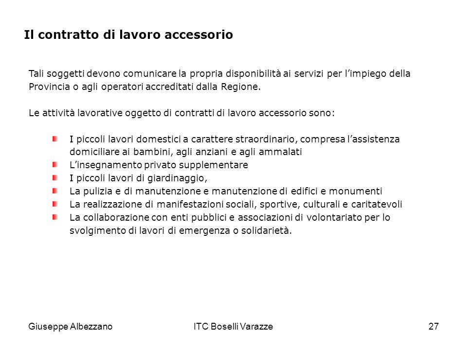 Giuseppe AlbezzanoITC Boselli Varazze27 Tali soggetti devono comunicare la propria disponibilità ai servizi per limpiego della Provincia o agli operatori accreditati dalla Regione.