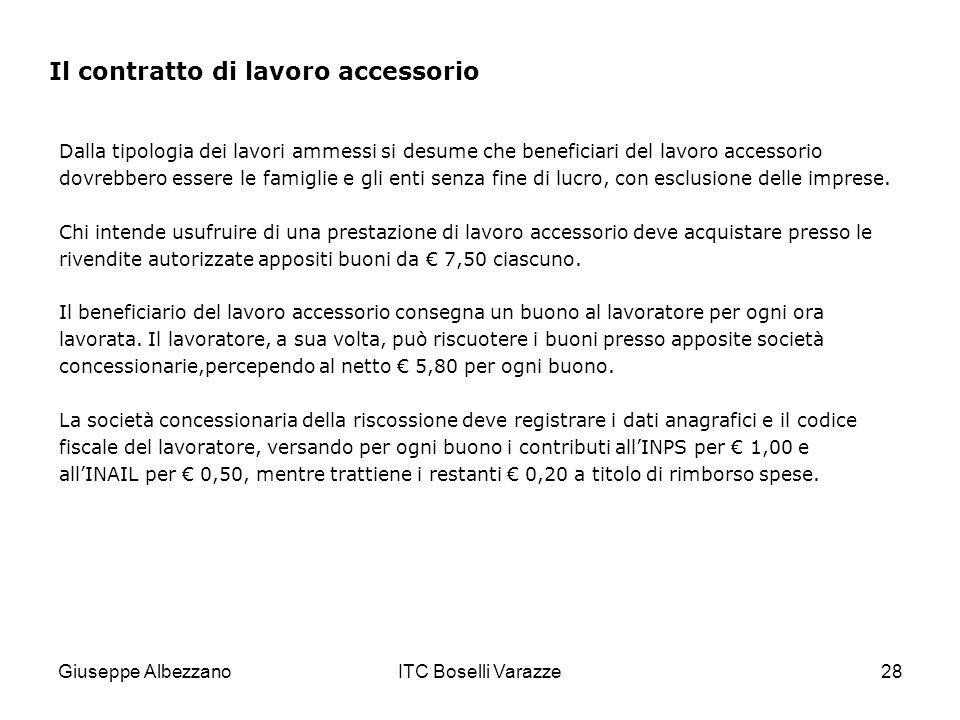 Giuseppe AlbezzanoITC Boselli Varazze28 Dalla tipologia dei lavori ammessi si desume che beneficiari del lavoro accessorio dovrebbero essere le famiglie e gli enti senza fine di lucro, con esclusione delle imprese.