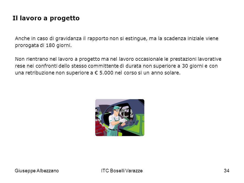 Giuseppe AlbezzanoITC Boselli Varazze34 Anche in caso di gravidanza il rapporto non si estingue, ma la scadenza iniziale viene prorogata di 180 giorni.