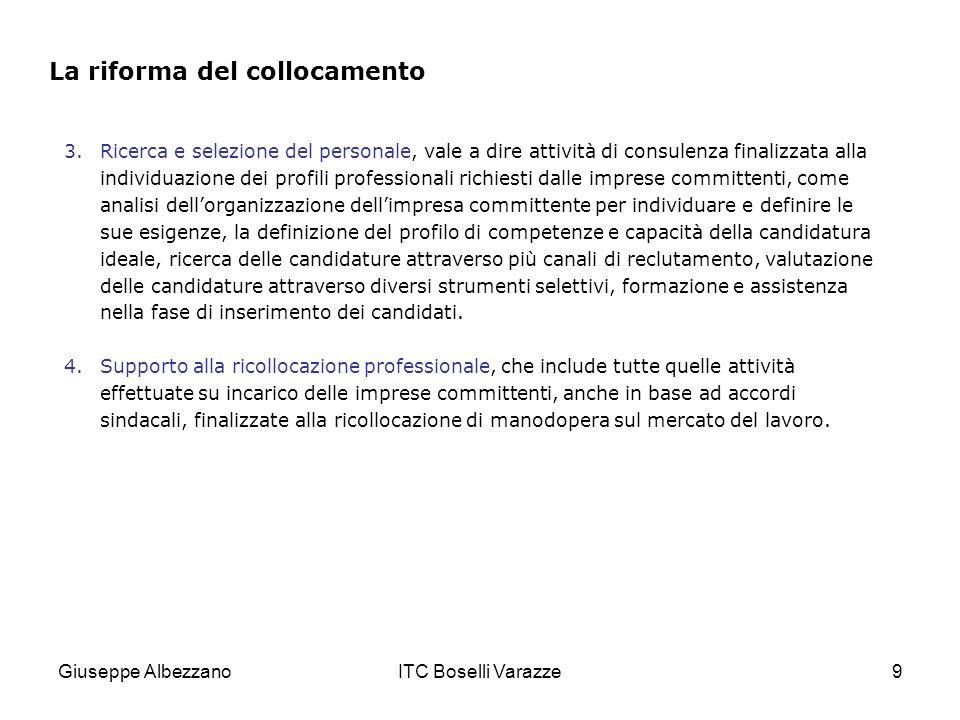 Giuseppe AlbezzanoITC Boselli Varazze40 Allo scopo di prevenire ladozione di forme di lavoro irregolare e di ridurre il contenzioso nei rapporti di lavoro, il d.lgs.