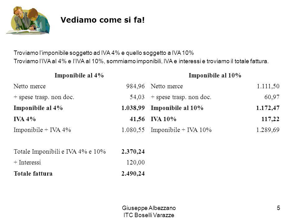 Giuseppe Albezzano ITC Boselli Varazze 5 Imponibile al 4%Imponibile al 10% Netto merce984,96Netto merce1.111,50 + spese trasp. non doc.54,03+ spese tr