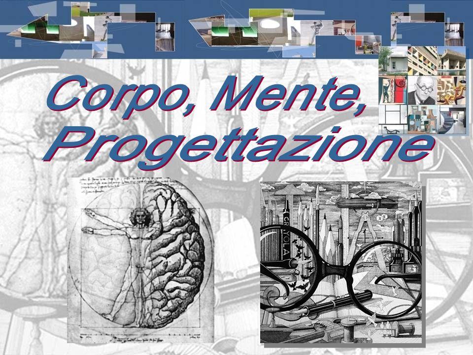 ...significa progettare rispettando: Luomo La natura Il corpo La mente