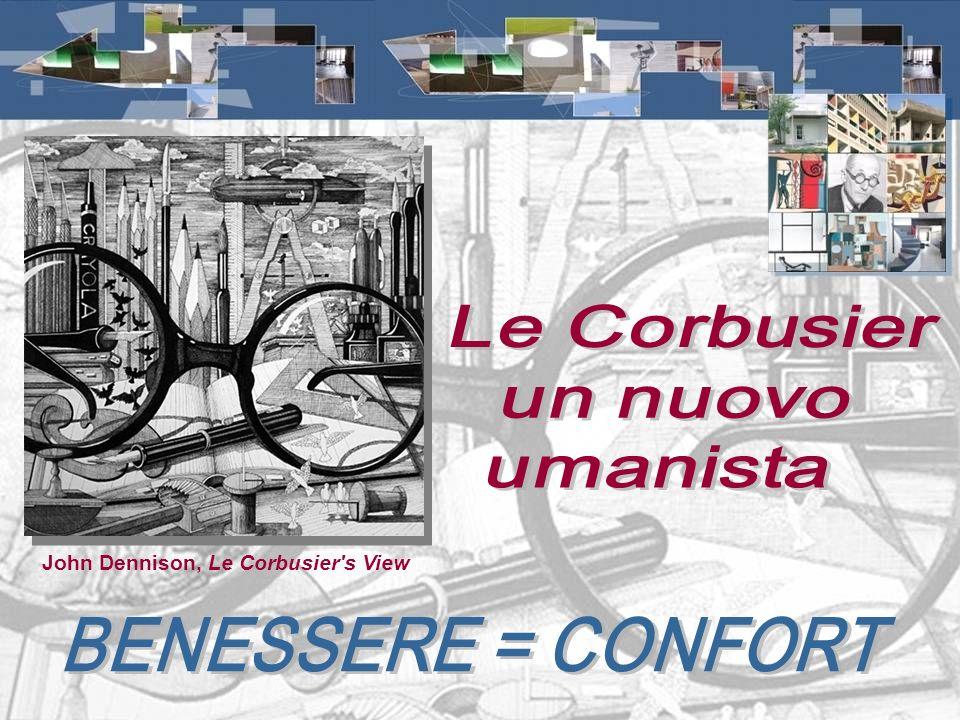 John Dennison, Le Corbusier s View