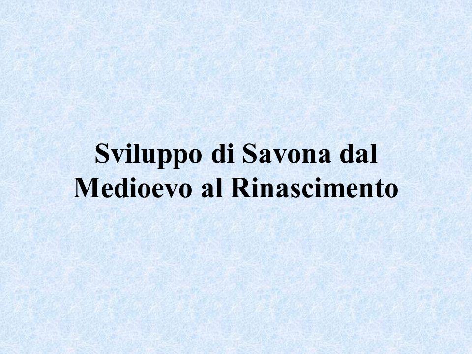 Sviluppo di Savona dal Medioevo al Rinascimento