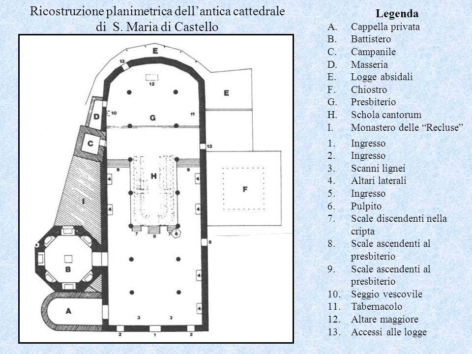 Legenda A.Cappella privata B.Battistero C.Campanile D.Masseria E.Logge absidali F.Chiostro G.Presbiterio H.Schola cantorum I.Monastero delle Recluse 1