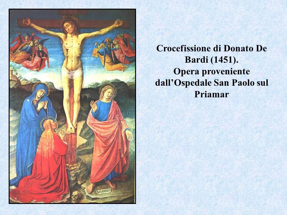 Crocefissione di Donato De Bardi (1451). Opera proveniente dallOspedale San Paolo sul Priamar