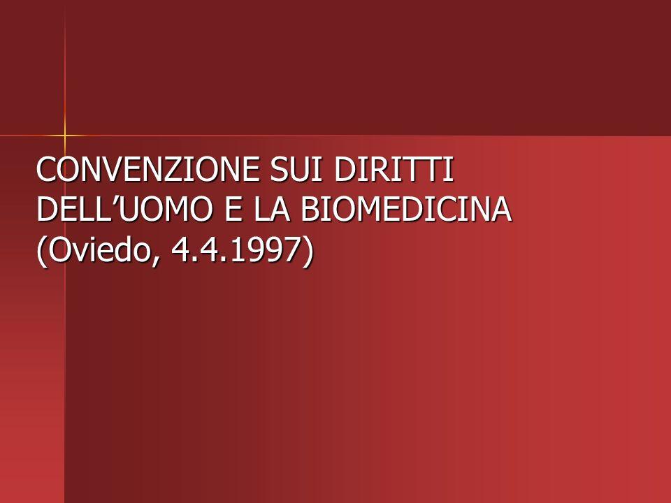 CONVENZIONE SUI DIRITTI DELLUOMO E LA BIOMEDICINA (Oviedo, 4.4.1997)