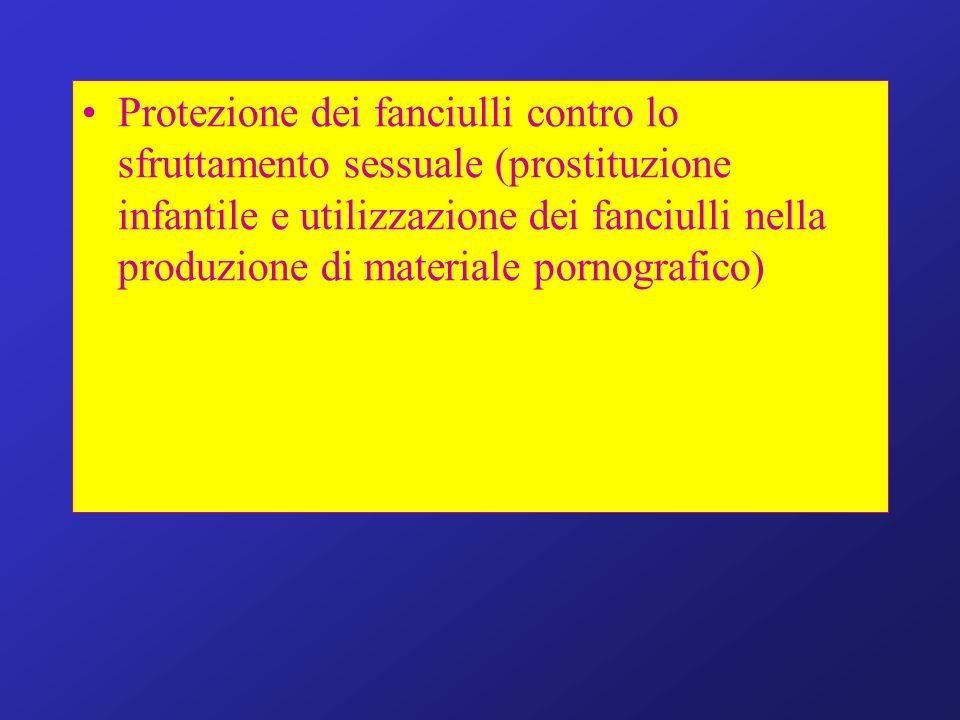 Protezione dei fanciulli contro lo sfruttamento sessuale (prostituzione infantile e utilizzazione dei fanciulli nella produzione di materiale pornogra