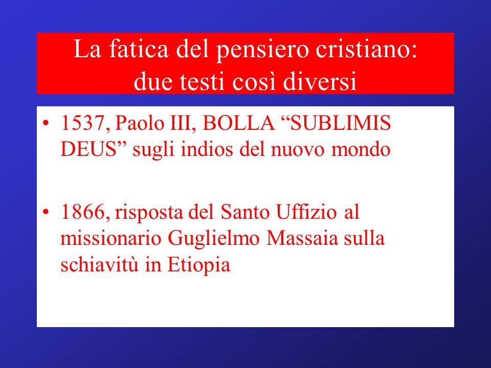 La fatica del pensiero cristiano: due testi così diversi 1537, Paolo III, BOLLA SUBLIMIS DEUS sugli indios del nuovo mondo 1866, risposta del Santo Uf