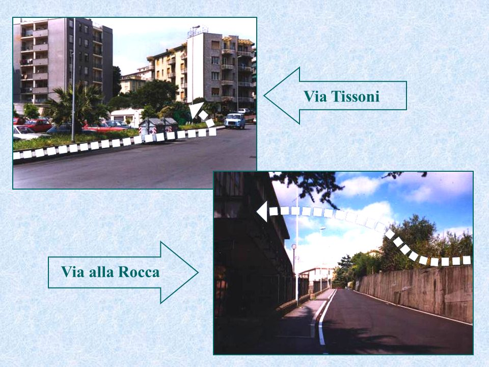Via Tissoni Via alla Rocca