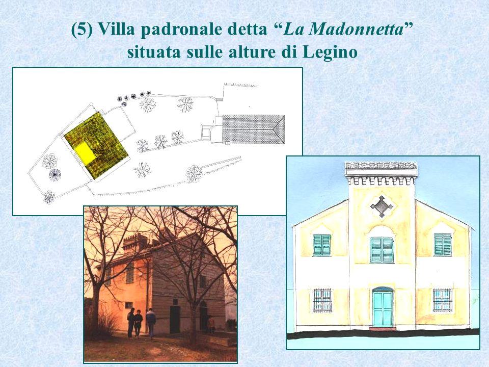 (5) Villa padronale detta La Madonnetta situata sulle alture di Legino
