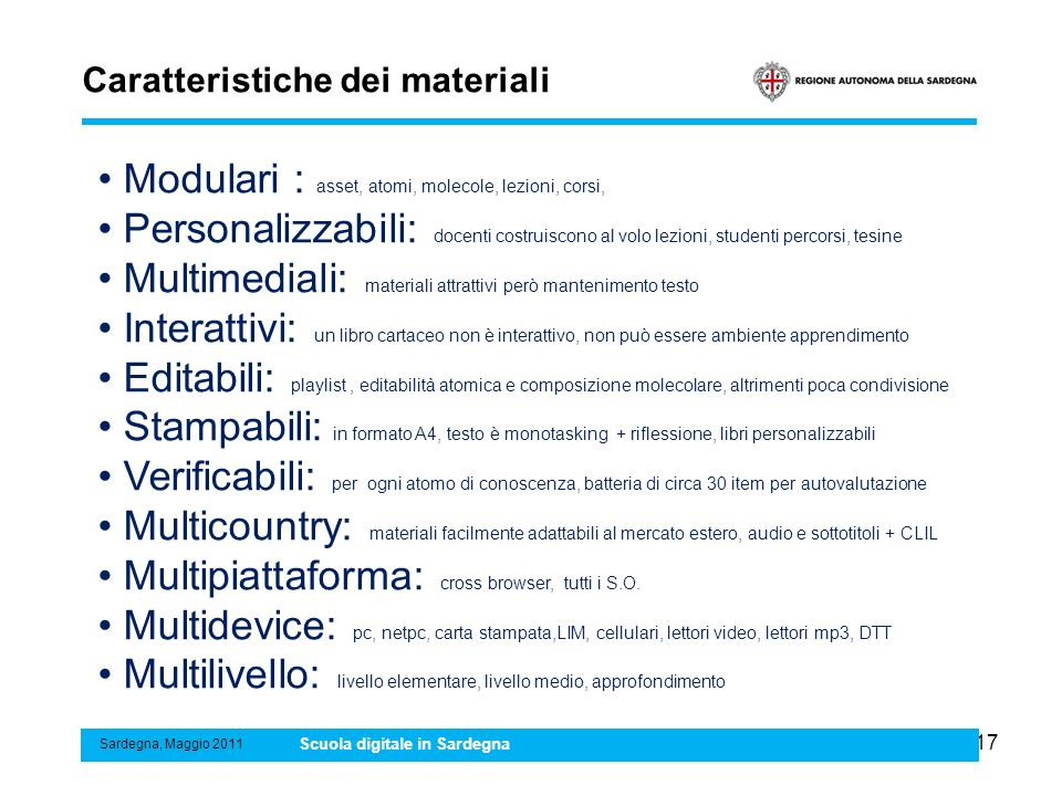 17 Caratteristiche dei materiali Sardegna, Maggio 2011 Scuola digitale in Sardegna Modulari : asset, atomi, molecole, lezioni, corsi, Personalizzabili