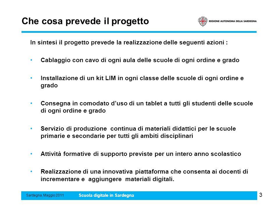 4 Criteri metodologici Sardegna, Maggio 2011 Scuola digitale in Sardegna Le tecnologie vengono portate in classe e non in laboratori o aule speciali.