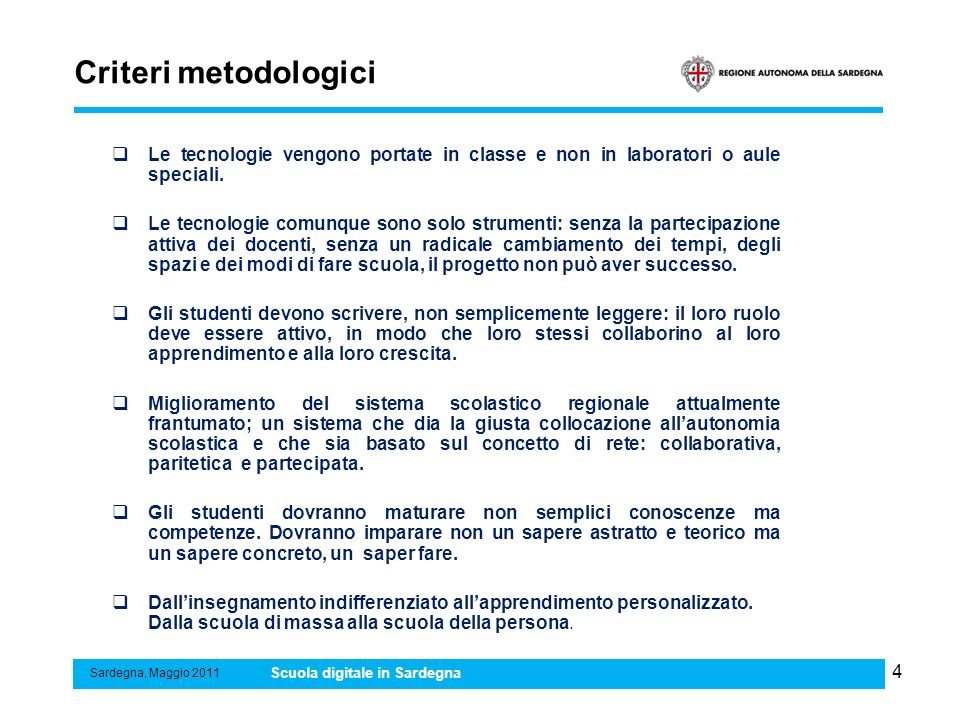 5 I Numeri della scuola sarda Sardegna, Maggio 2011 Scuola digitale in Sardegna OrdineNumero alunniNumero docenti Primaria 655835454 Secondaria 1° gr.