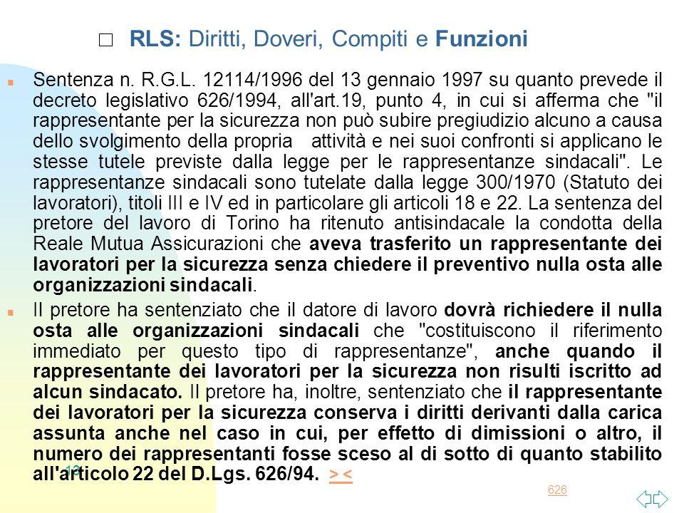626 13 RLS: Diritti, Doveri, Compiti e Funzioni n Sentenza n. R.G.L. 12114/1996 del 13 gennaio 1997 su quanto prevede il decreto legislativo 626/1994,