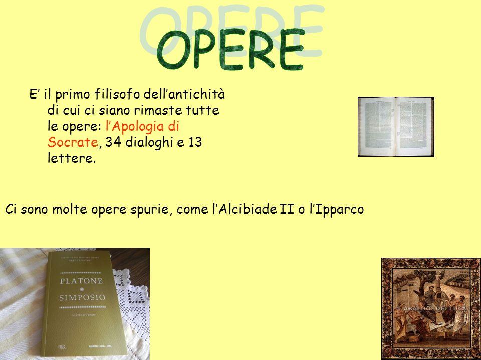 E il primo filisofo dellantichità di cui ci siano rimaste tutte le opere: lApologia di Socrate, 34 dialoghi e 13 lettere. Ci sono molte opere spurie,