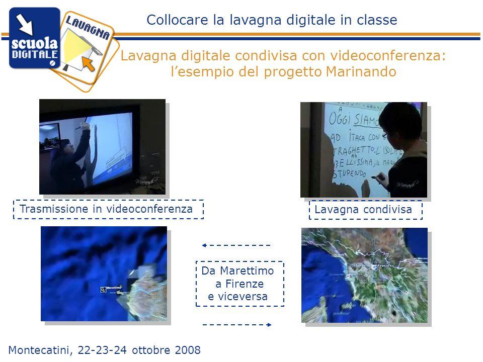 Trasmissione in videoconferenza Lavagna condivisa Da Marettimo a Firenze e viceversa Collocare la lavagna digitale in classe Montecatini, 22-23-24 ott