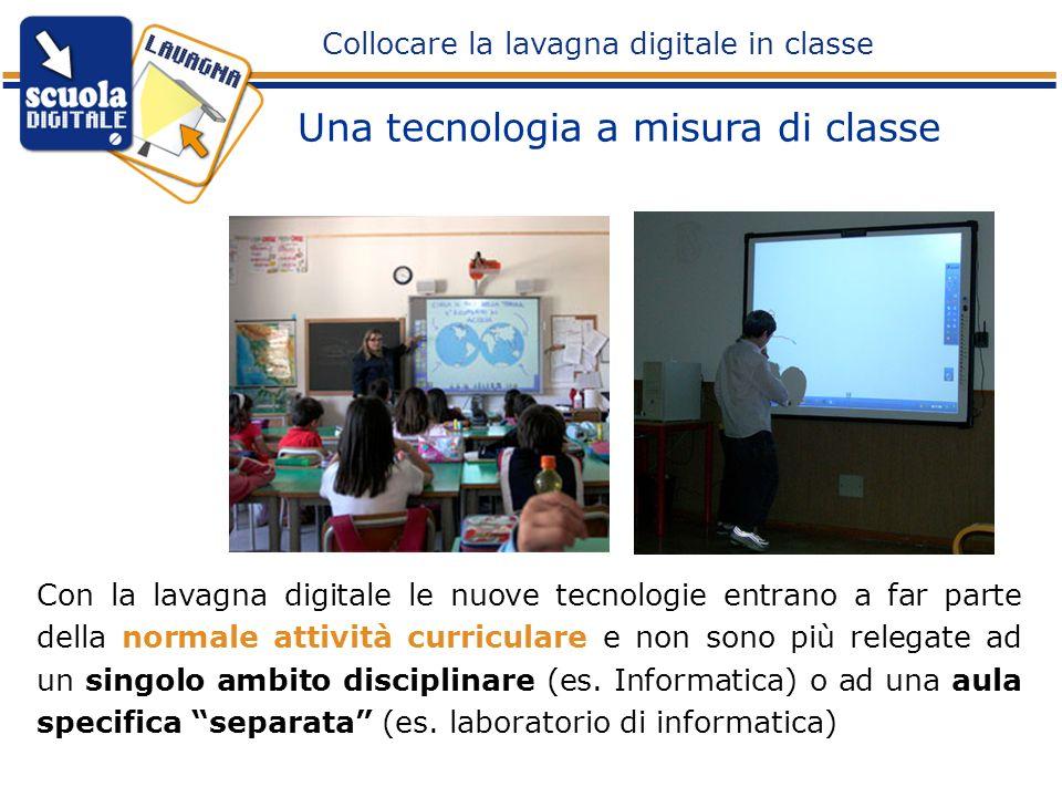 Con la lavagna digitale le nuove tecnologie entrano a far parte della normale attività curriculare e non sono più relegate ad un singolo ambito discip