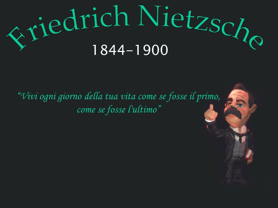 Vivi ogni giorno della tua vita come se fosse il primo, come se fosse l ultimo 1844-1900