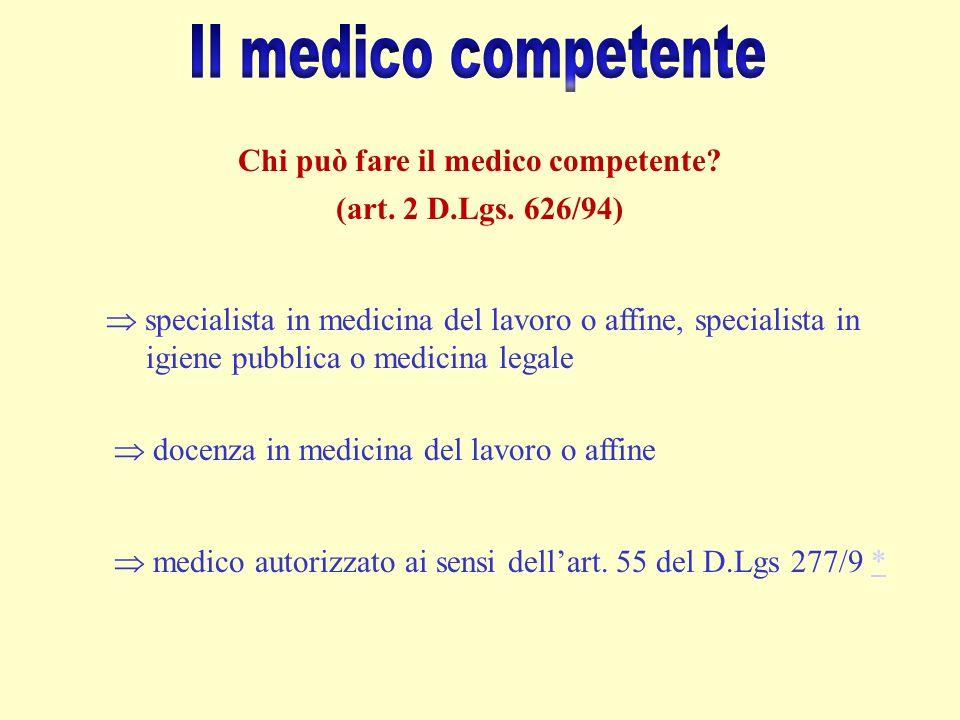 Il medico competente è un dipendente del datore di lavoro.
