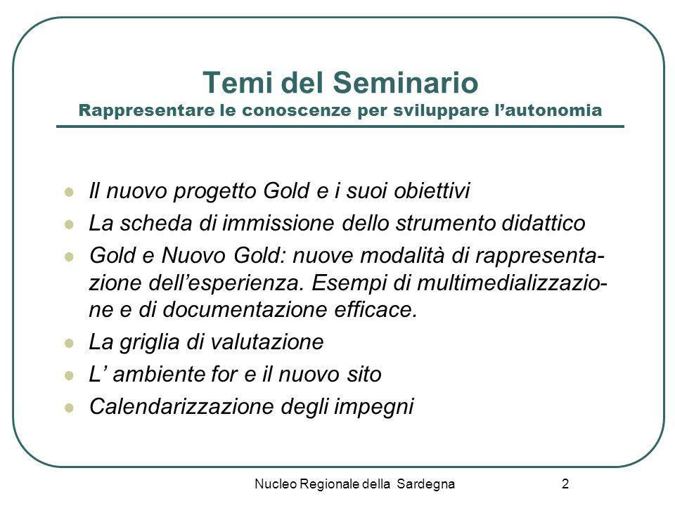 2 Temi del Seminario Rappresentare le conoscenze per sviluppare lautonomia Il nuovo progetto Gold e i suoi obiettivi La scheda di immissione dello str