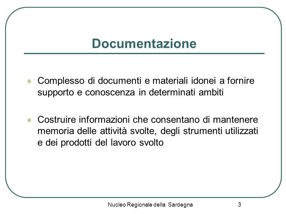 Nucleo Regionale della Sardegna 4 Obiettivi della Documentazione scolastica