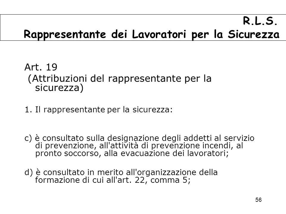 56 Art.19 (Attribuzioni del rappresentante per la sicurezza) 1.