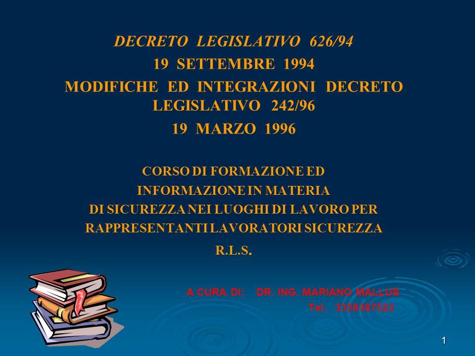 1 DECRETO LEGISLATIVO 626/94 19 SETTEMBRE 1994 MODIFICHE ED INTEGRAZIONI DECRETO LEGISLATIVO 242/96 19 MARZO 1996 CORSO DI FORMAZIONE ED INFORMAZIONE IN MATERIA DI SICUREZZA NEI LUOGHI DI LAVORO PER RAPPRESENTANTI LAVORATORI SICUREZZA R.L.S.