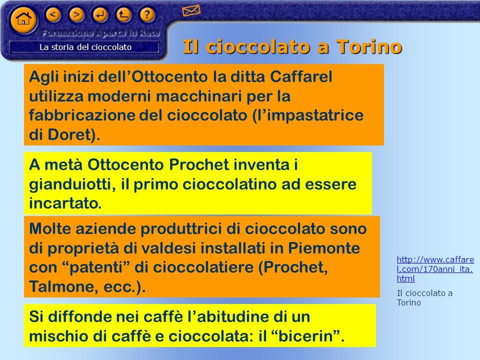La storia del cioccolato Il cioccolato a Torino Agli inizi dellOttocento la ditta Caffarel utilizza moderni macchinari per la fabbricazione del ciocco