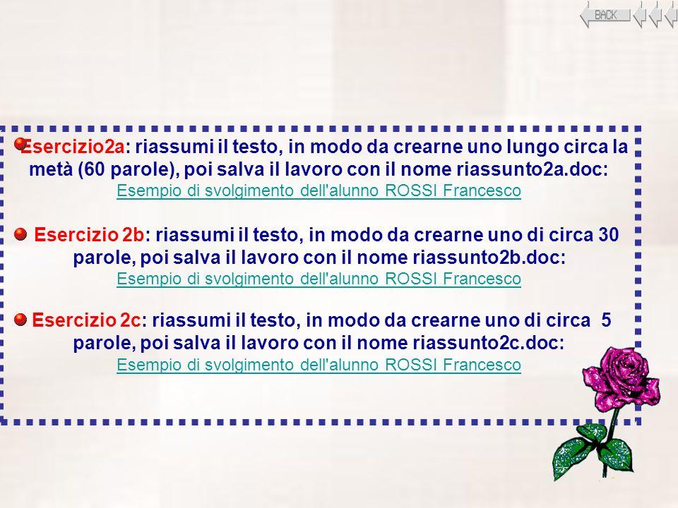 Esercizio2a: riassumi il testo, in modo da crearne uno lungo circa la metà (60 parole), poi salva il lavoro con il nome riassunto2a.doc: Esempio di sv