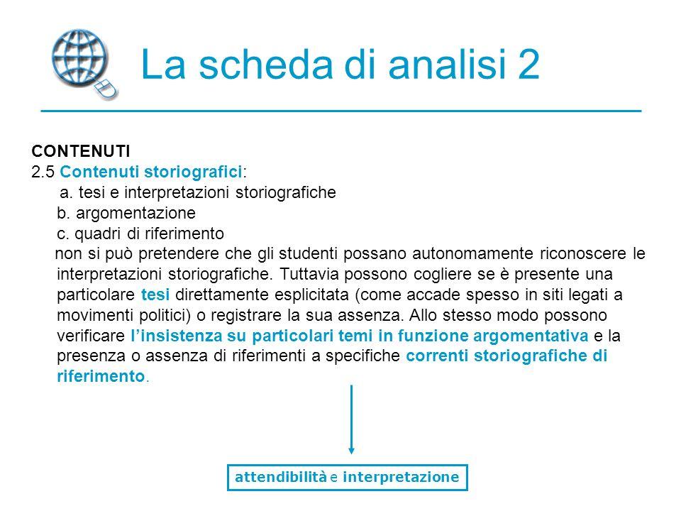 La scheda di analisi 2 CONTENUTI 2.5 Contenuti storiografici: a.