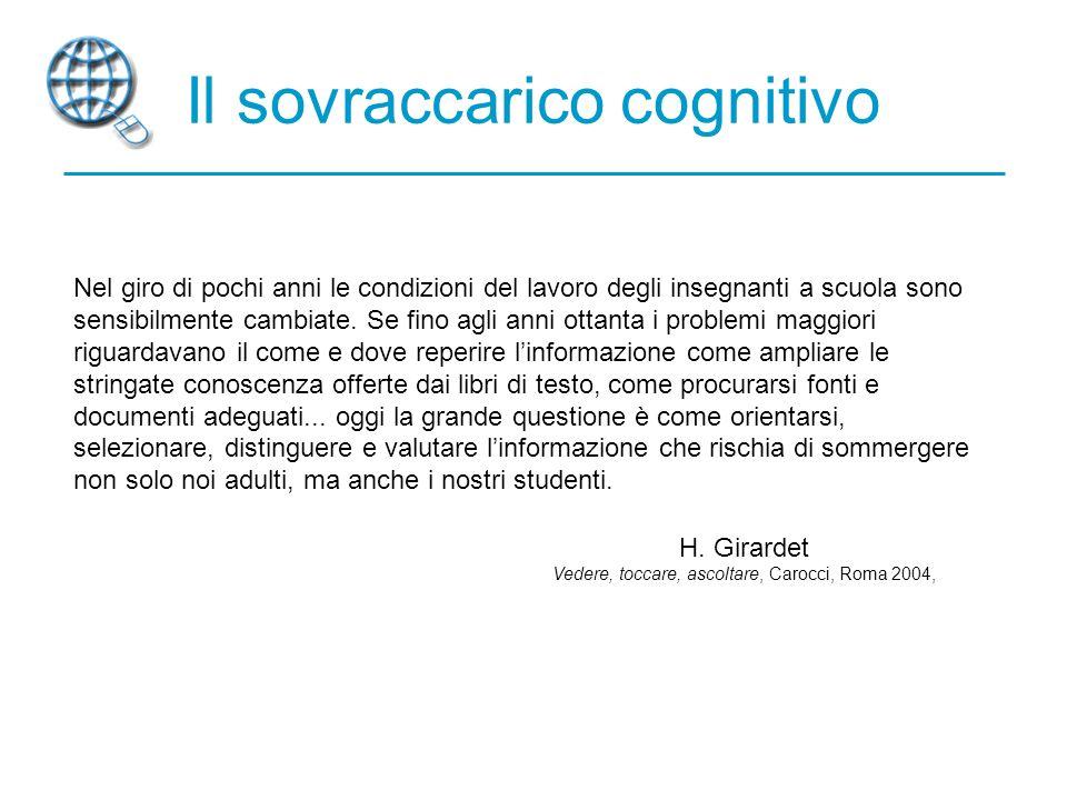Il sovraccarico cognitivo Nel giro di pochi anni le condizioni del lavoro degli insegnanti a scuola sono sensibilmente cambiate.