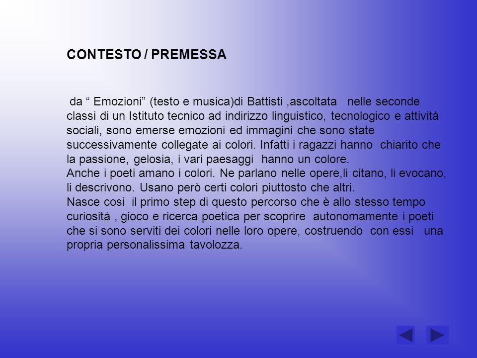CONTESTO / PREMESSA da Emozioni (testo e musica)di Battisti,ascoltata nelle seconde classi di un Istituto tecnico ad indirizzo linguistico, tecnologic