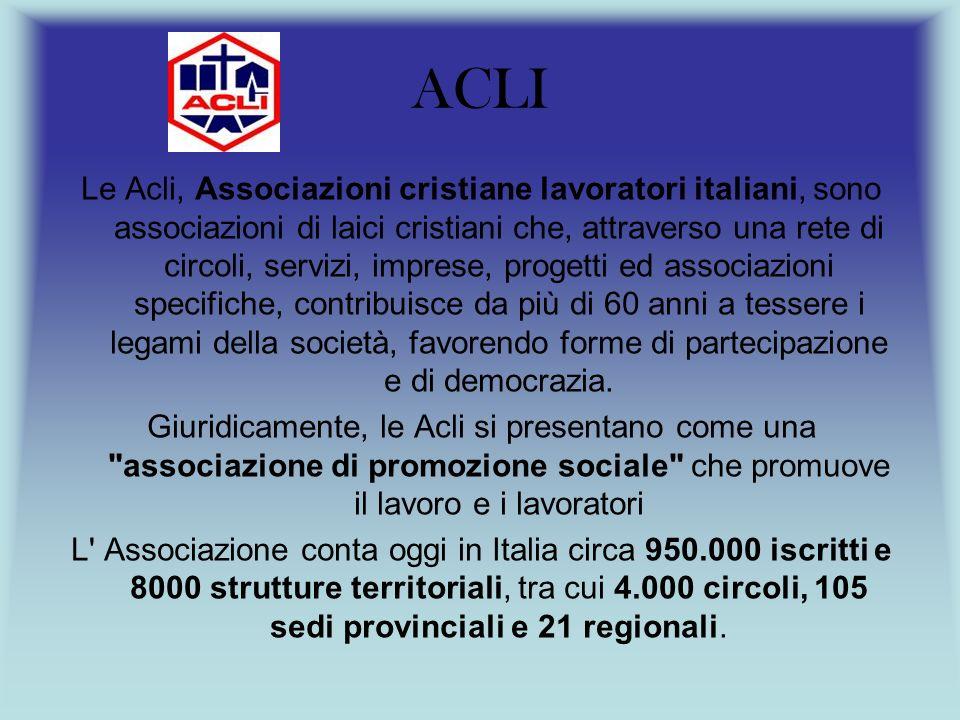 ACLI Le Acli, Associazioni cristiane lavoratori italiani, sono associazioni di laici cristiani che, attraverso una rete di circoli, servizi, imprese, progetti ed associazioni specifiche, contribuisce da più di 60 anni a tessere i legami della società, favorendo forme di partecipazione e di democrazia.