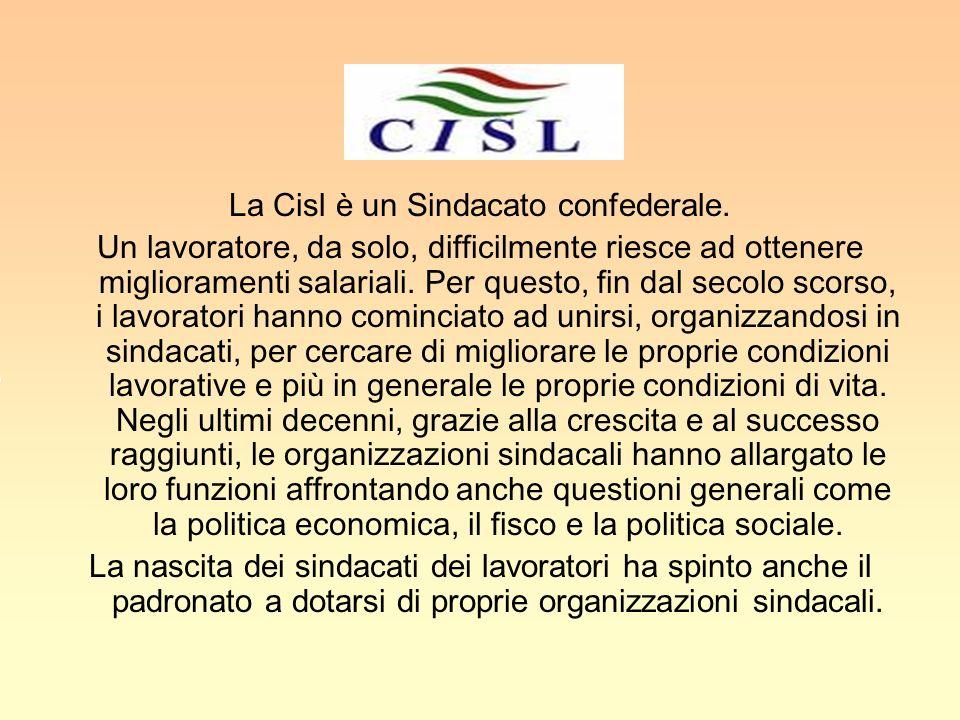 La Cisl è un Sindacato confederale.