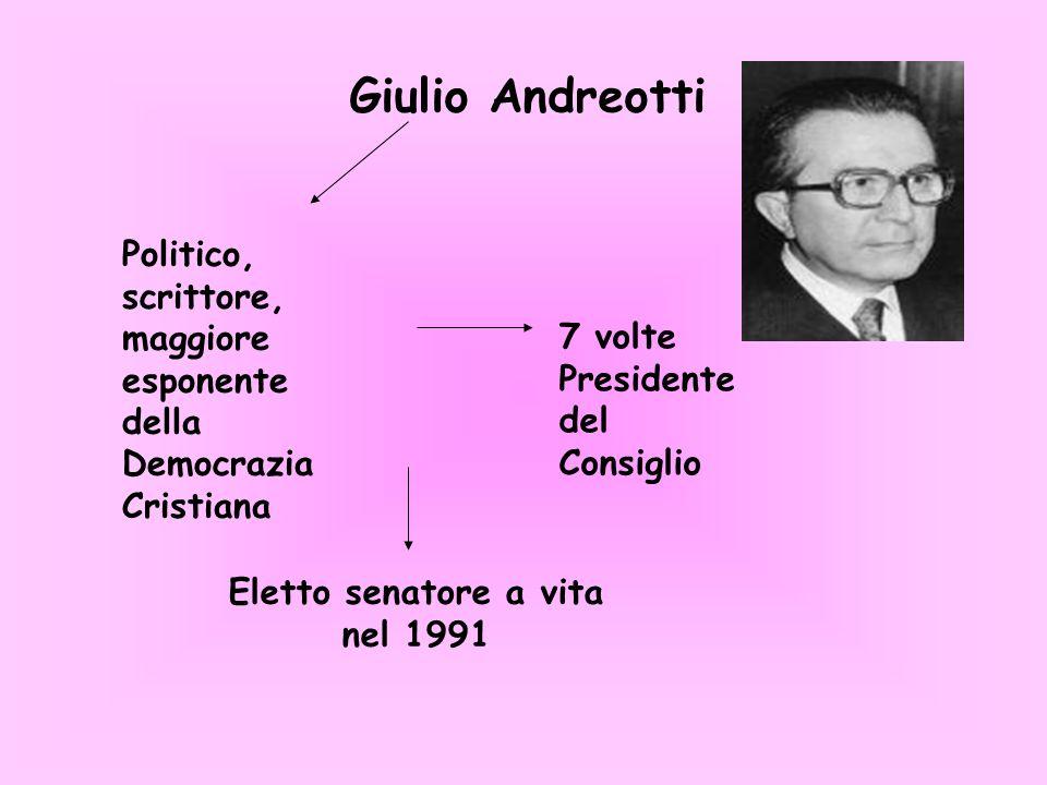 SENATORI A VITA Fondamentali per la tenuta del governo perché lo scarto tra maggioranza e opposizione è di pochissimi voti 7 senatori Giulio Andreotti