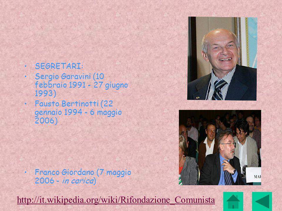SEGRETARI: Sergio Garavini (10 febbraio 1991 - 27 giugno 1993) Fausto Bertinotti (22 gennaio 1994 - 6 maggio 2006) Franco Giordano (7 maggio 2006 - in