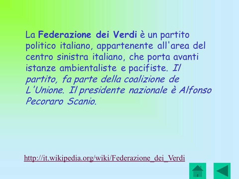 La Federazione dei Verdi è un partito politico italiano, appartenente all'area del centro sinistra italiano, che porta avanti istanze ambientaliste e