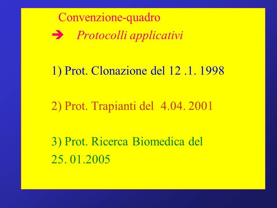 Convenzione-quadro Protocolli applicativi 1) Prot. Clonazione del 12.1. 1998 2) Prot. Trapianti del 4.04. 2001 3) Prot. Ricerca Biomedica del 25. 01.2