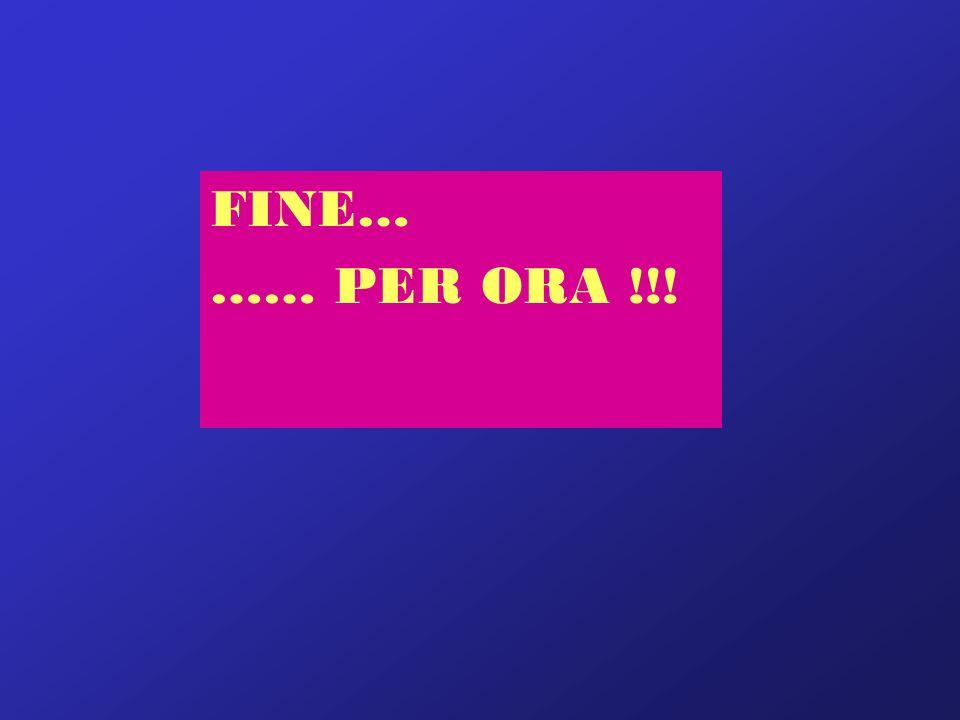 FINE… …… PER ORA !!!