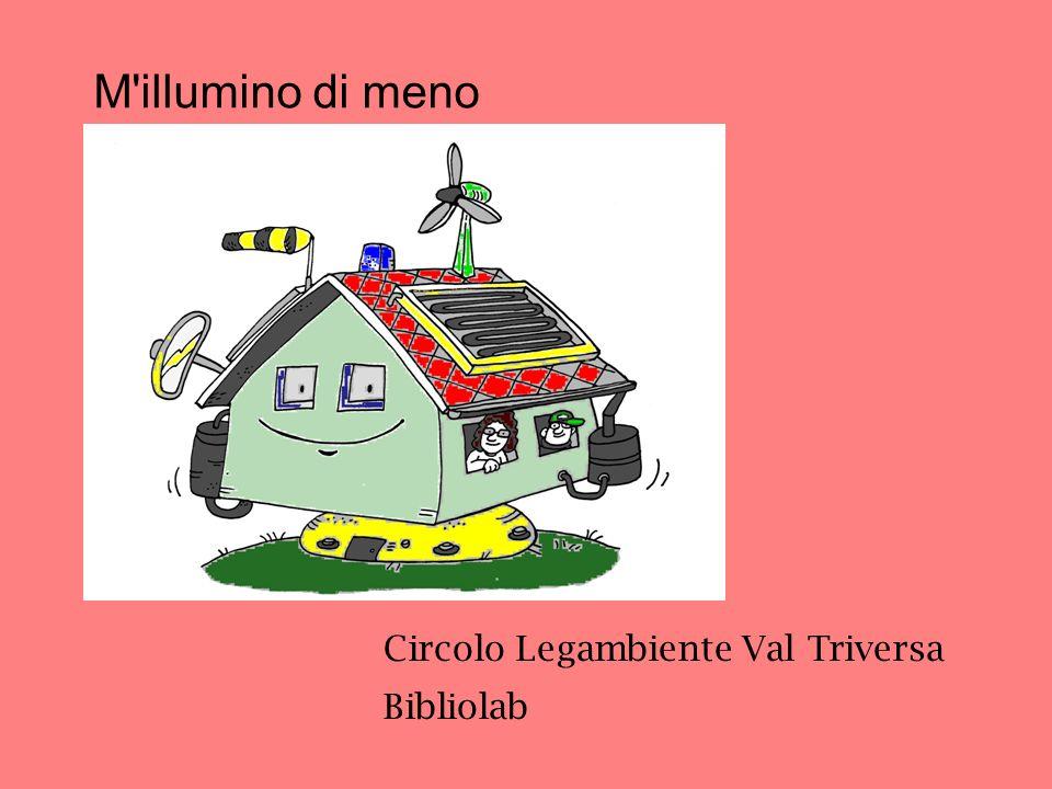 M illumino di meno Circolo Legambiente Val Triversa Bibliolab