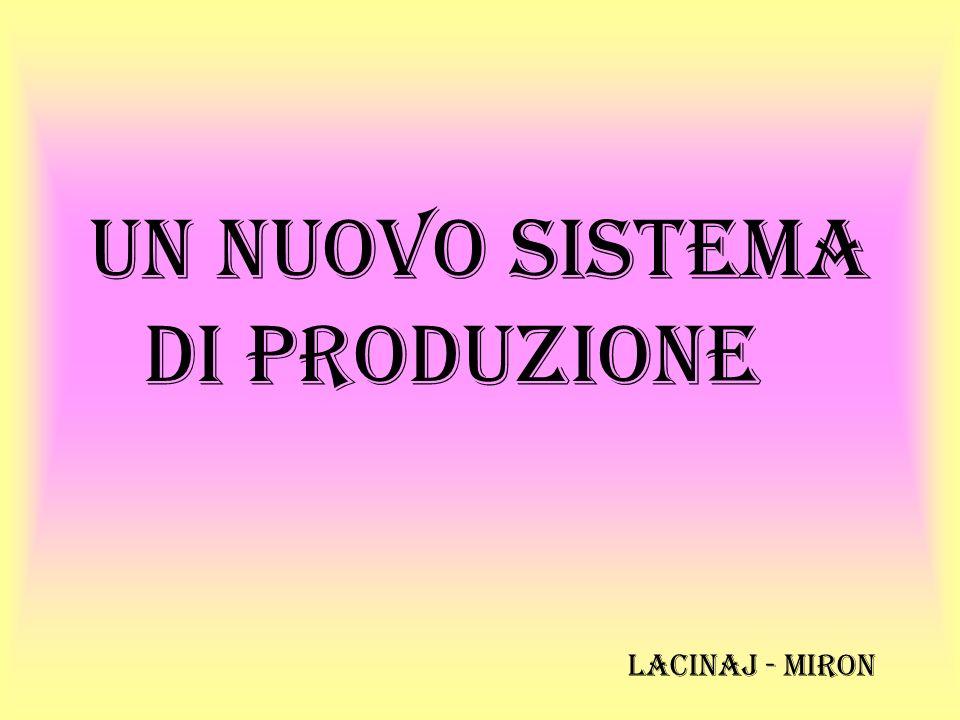 Un nuovo sistema di produzione Lacinaj - Miron