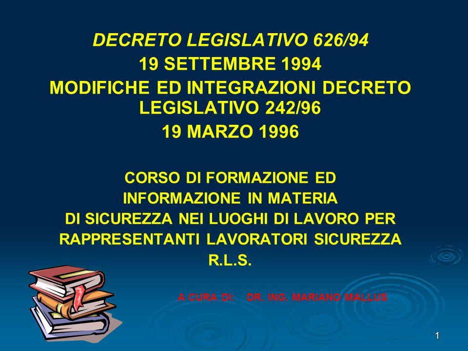 1 DECRETO LEGISLATIVO 626/94 19 SETTEMBRE 1994 MODIFICHE ED INTEGRAZIONI DECRETO LEGISLATIVO 242/96 19 MARZO 1996 CORSO DI FORMAZIONE ED INFORMAZIONE