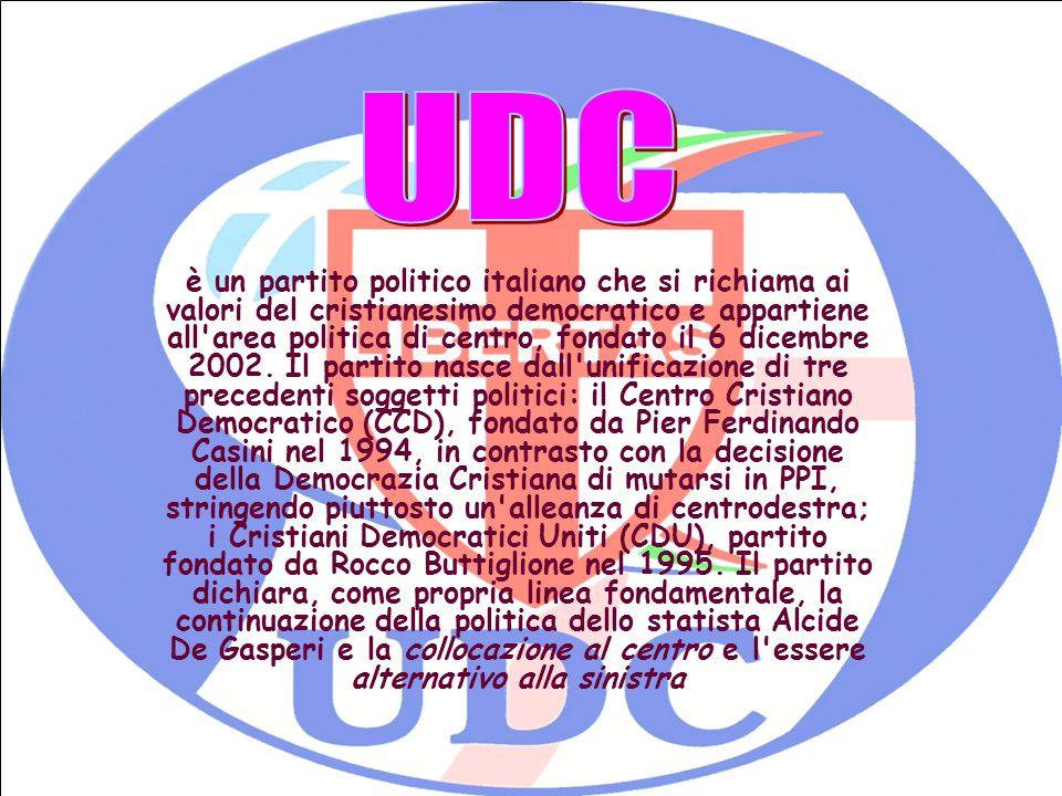è un partito politico italiano che si richiama ai valori del cristianesimo democratico e appartiene all area politica di centro, fondato il 6 dicembre 2002.