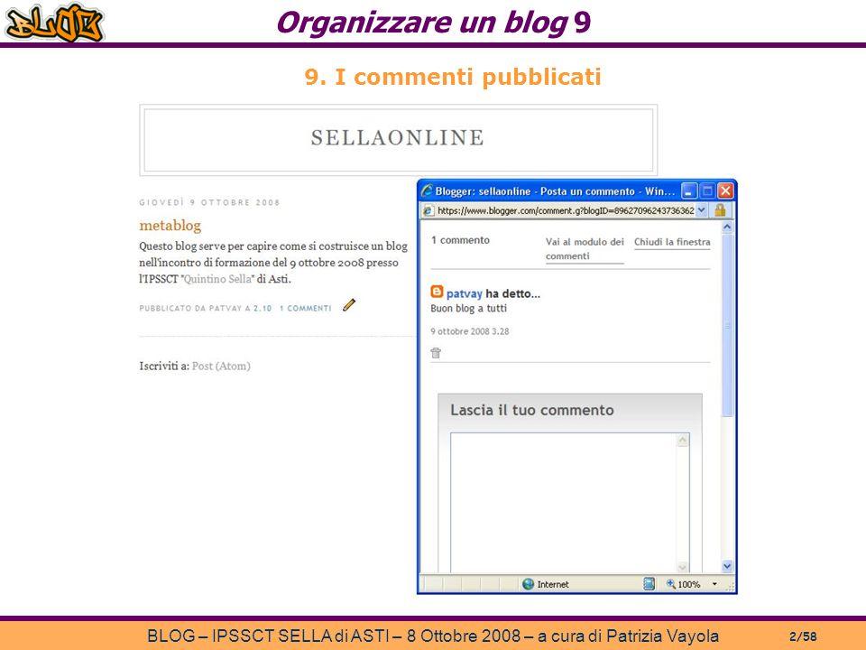 Organizzare un blog 9 BLOG – IPSSCT SELLA di ASTI – 8 Ottobre 2008 – a cura di Patrizia Vayola 2/58 9.