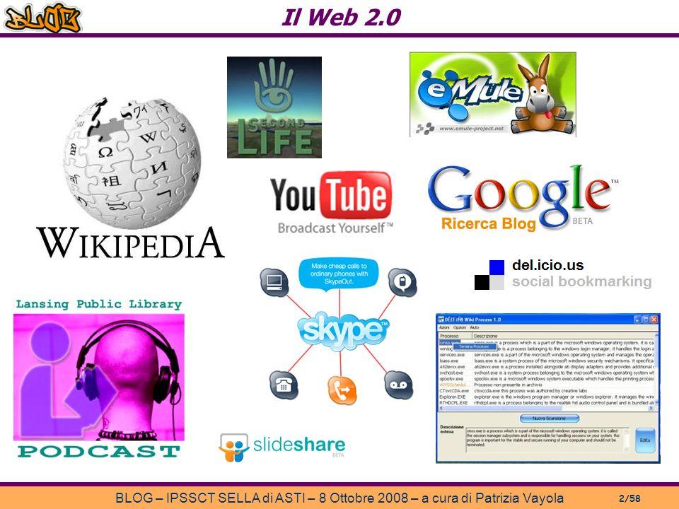 Il Web 2.0 BLOG – IPSSCT SELLA di ASTI – 8 Ottobre 2008 – a cura di Patrizia Vayola 2/58