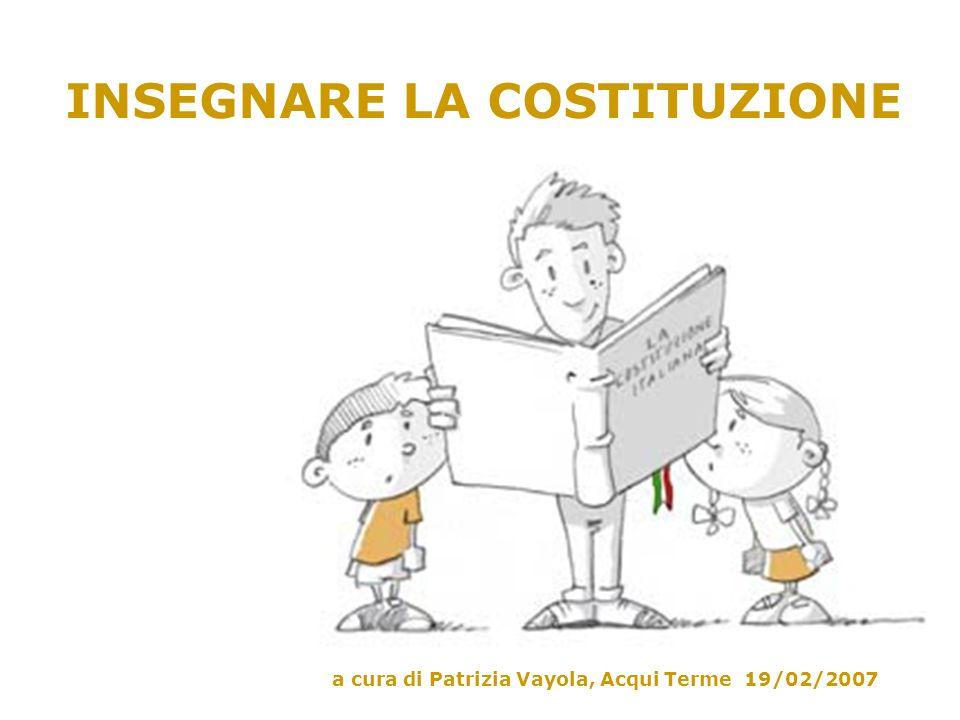 INSEGNARE LA COSTITUZIONE a cura di Patrizia Vayola, Acqui Terme 19/02/2007