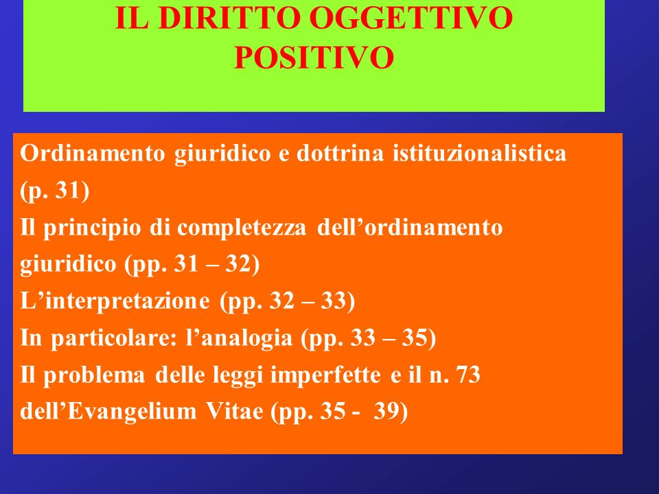 IL DIRITTO OGGETTIVO POSITIVO Ordinamento giuridico e dottrina istituzionalistica (p.
