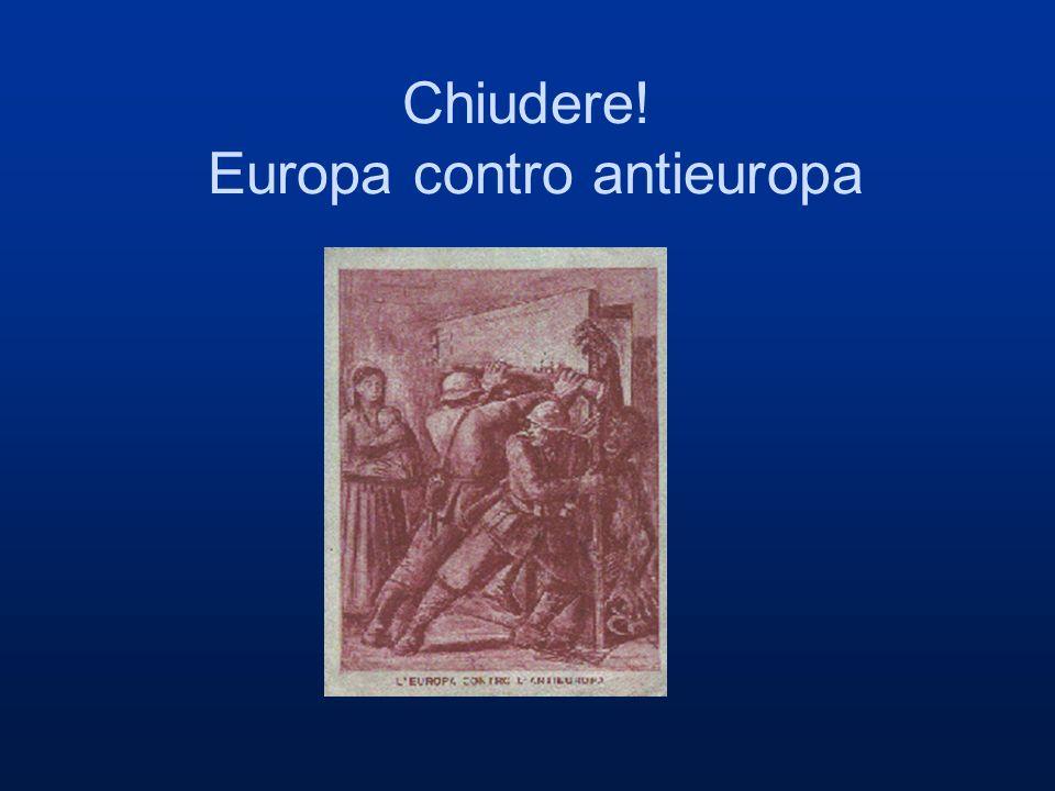 Chiudere! Europa contro antieuropa